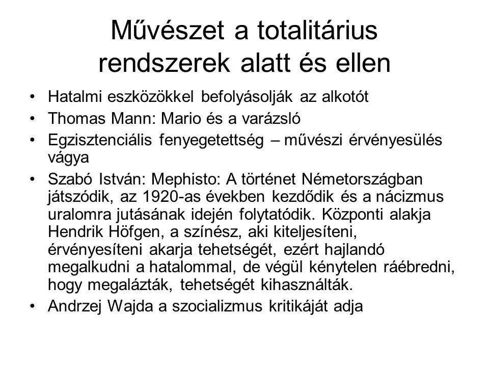 Művészet a totalitárius rendszerek alatt és ellen Hatalmi eszközökkel befolyásolják az alkotót Thomas Mann: Mario és a varázsló Egzisztenciális fenyegetettség – művészi érvényesülés vágya Szabó István: Mephisto: A történet Németországban játszódik, az 1920-as években kezdődik és a nácizmus uralomra jutásának idején folytatódik.