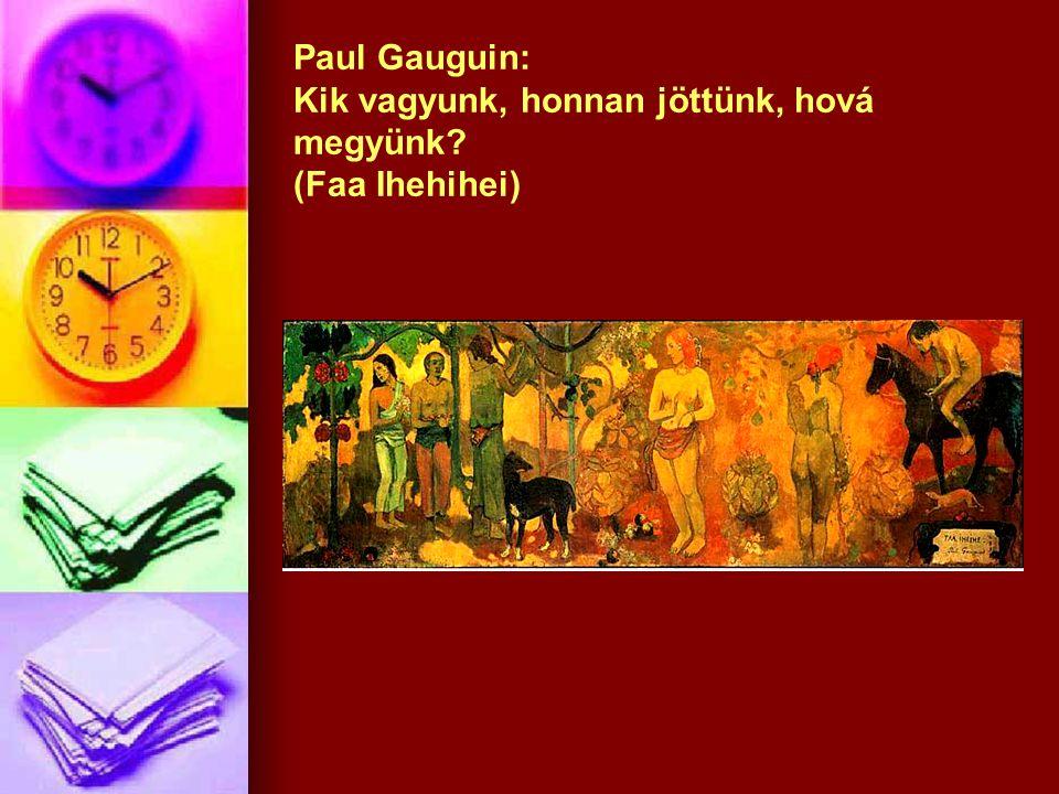 Paul Gauguin: Kik vagyunk, honnan jöttünk, hová megyünk? (Faa Ihehihei)