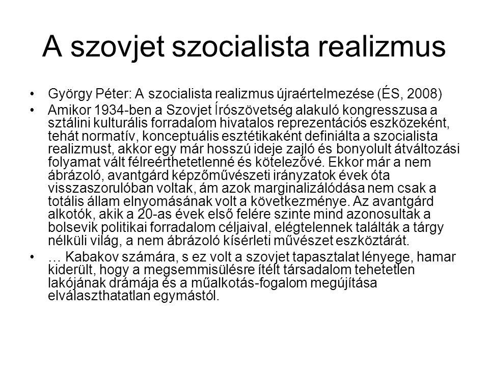 A szovjet szocialista realizmus György Péter: A szocialista realizmus újraértelmezése (ÉS, 2008) Amikor 1934-ben a Szovjet Írószövetség alakuló kongresszusa a sztálini kulturális forradalom hivatalos reprezentációs eszközeként, tehát normatív, konceptuális esztétikaként definiálta a szocialista realizmust, akkor egy már hosszú ideje zajló és bonyolult átváltozási folyamat vált félreérthetetlenné és kötelezővé.