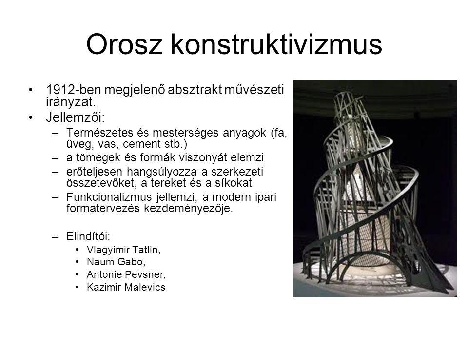 Orosz konstruktivizmus 1912-ben megjelenő absztrakt művészeti irányzat.