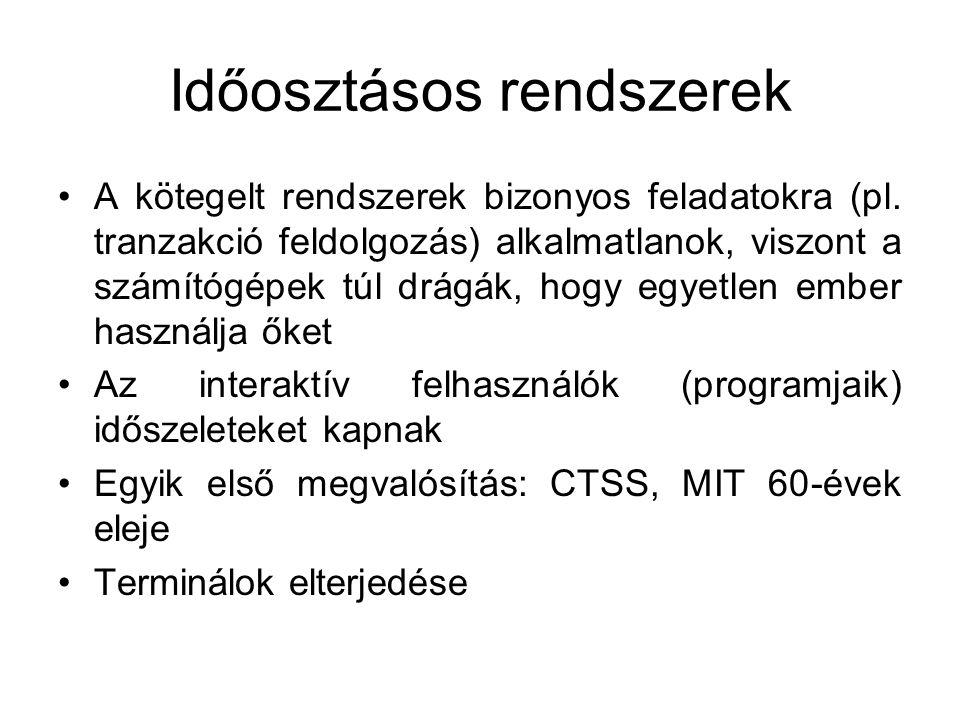 Időosztásos rendszerek A kötegelt rendszerek bizonyos feladatokra (pl.