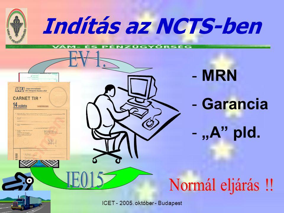 """ICET - 2005. október - Budapest Indítás az NCTS-ben - MRN - Garancia - """"A"""" pld."""