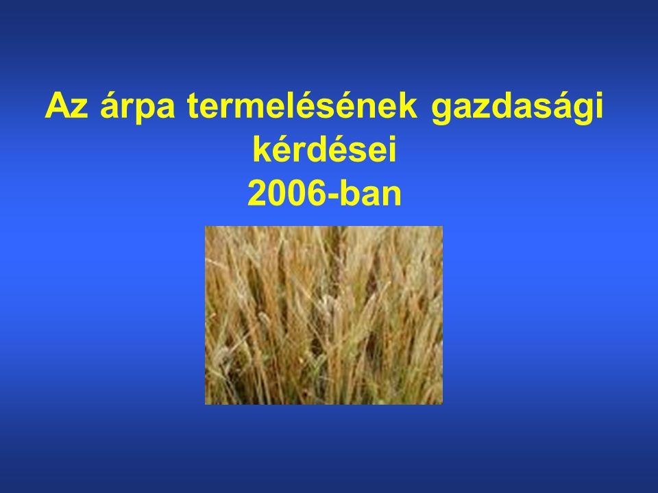 Az árpa termelésének gazdasági kérdései 2006-ban