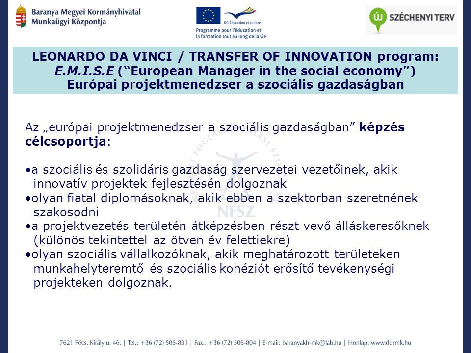 """Az """"európai projektmenedzser a szociális gazdaságban"""" képzés célcsoportja: a szociális és szolidáris gazdaság szervezetei vezetőinek, akik innovatív p"""