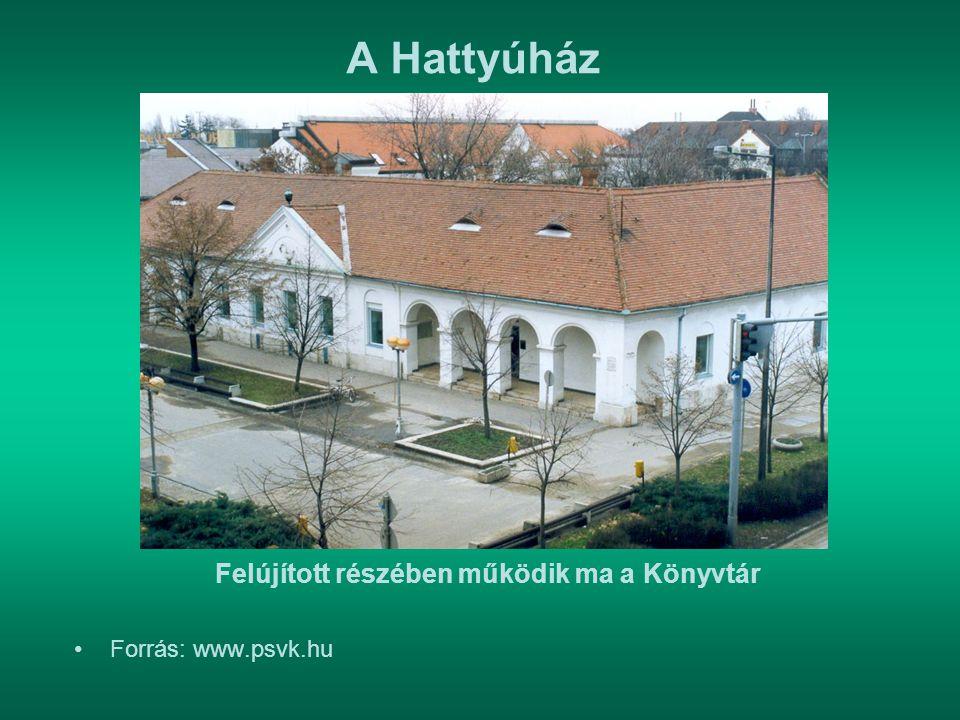 A Hattyúház Felújított részében működik ma a Könyvtár Forrás: www.psvk.hu