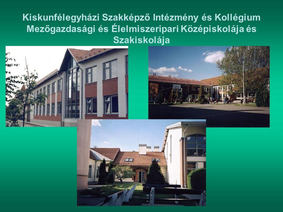Kiskunfélegyházi Szakképző Intézmény és Kollégium Mezőgazdasági és Élelmiszeripari Középiskolája és Szakiskolája