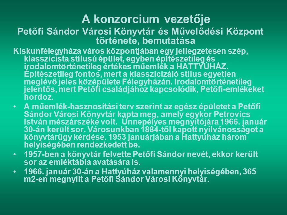 A konzorcium vezetője Petőfi Sándor Városi Könyvtár és Művelődési Központ története, bemutatása Kiskunfélegyháza város központjában egy jellegzetesen