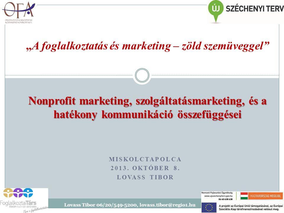 Gondok, problémák a marketing tervezés során a nonprofit társadalmi és pszichológiai előnyöket foglal magába, nehéz az ajánlat bemutatása.