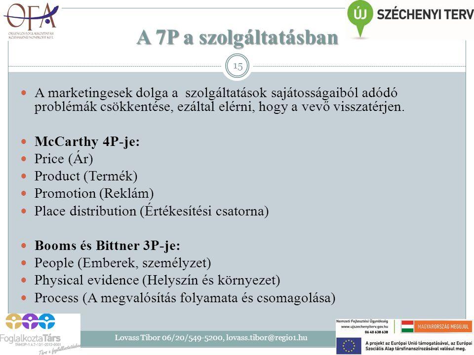 A 7P a szolgáltatásban A marketingesek dolga a szolgáltatások sajátosságaiból adódó problémák csökkentése, ezáltal elérni, hogy a vevő visszatérjen. M