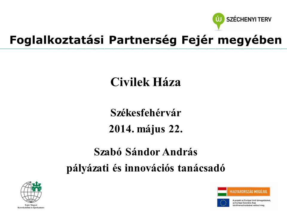 Civilek Háza Székesfehérvár 2014.május 22.