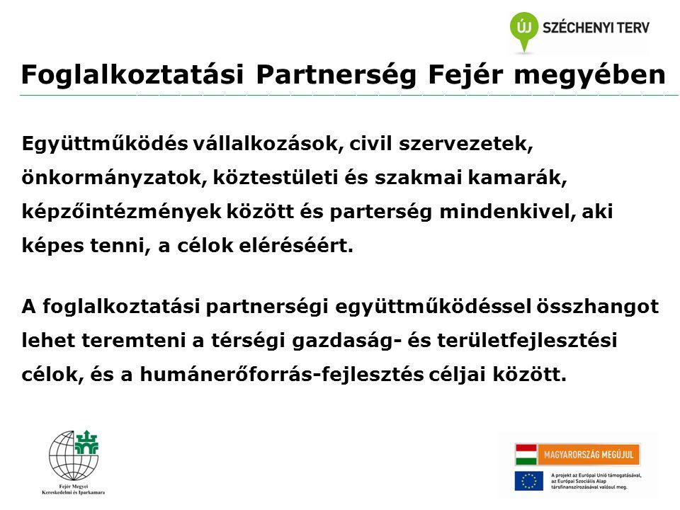 Együttműködés vállalkozások, civil szervezetek, önkormányzatok, köztestületi és szakmai kamarák, képzőintézmények között és parterség mindenkivel, aki képes tenni, a célok eléréséért.