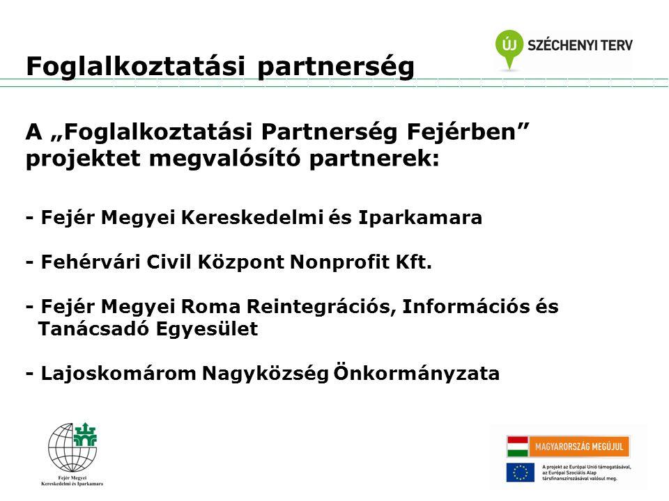 """A """"Foglalkoztatási Partnerség Fejérben projektet megvalósító partnerek: - Fejér Megyei Kereskedelmi és Iparkamara - Fehérvári Civil Központ Nonprofit Kft."""