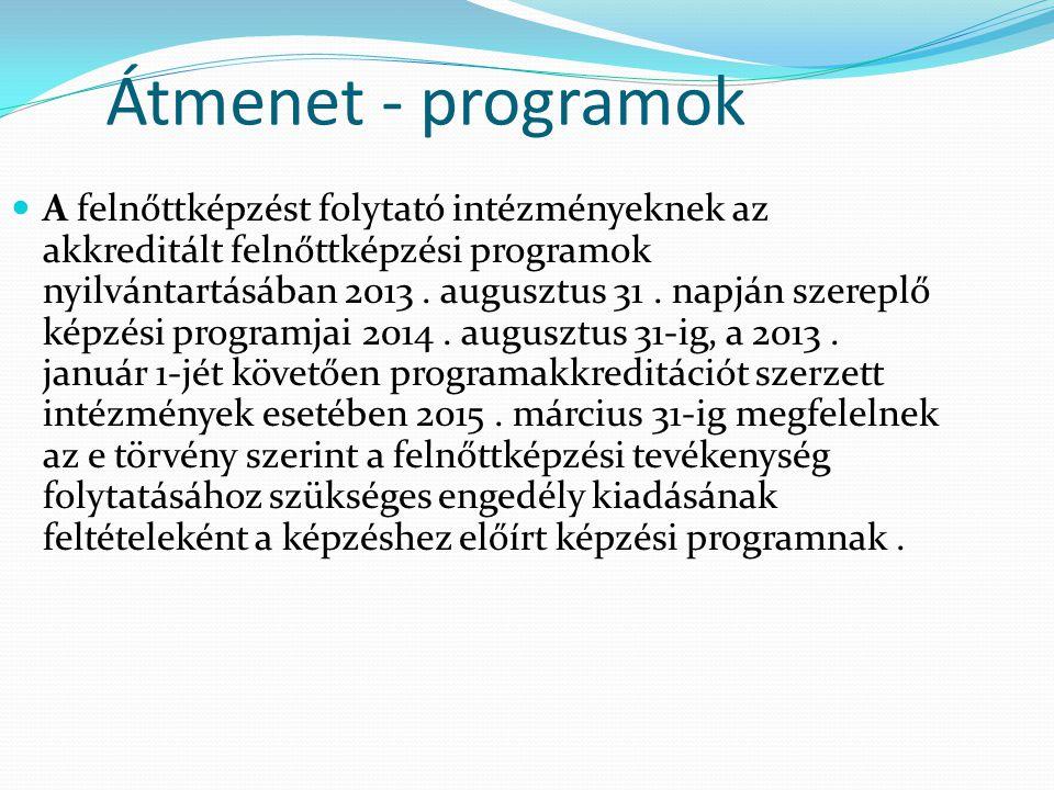 Átmenet - programok A felnőttképzést folytató intézményeknek az akkreditált felnőttképzési programok nyilvántartásában 2013. augusztus 31. napján szer