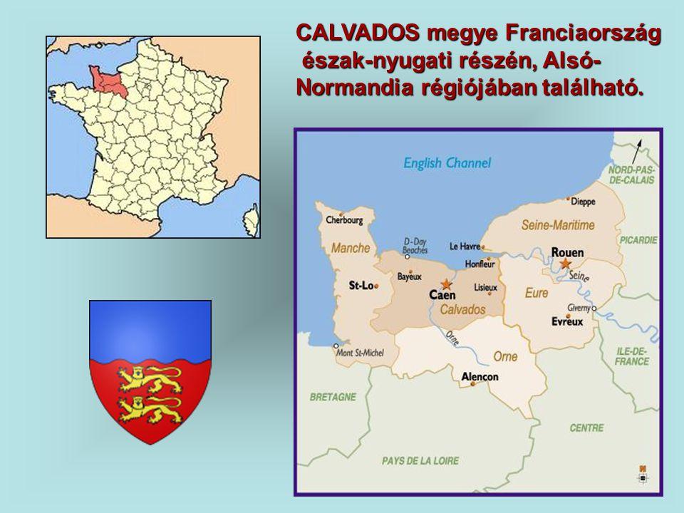 CALVADOS megye Franciaország észak-nyugati részén, Alsó- észak-nyugati részén, Alsó- Normandia régiójában található.