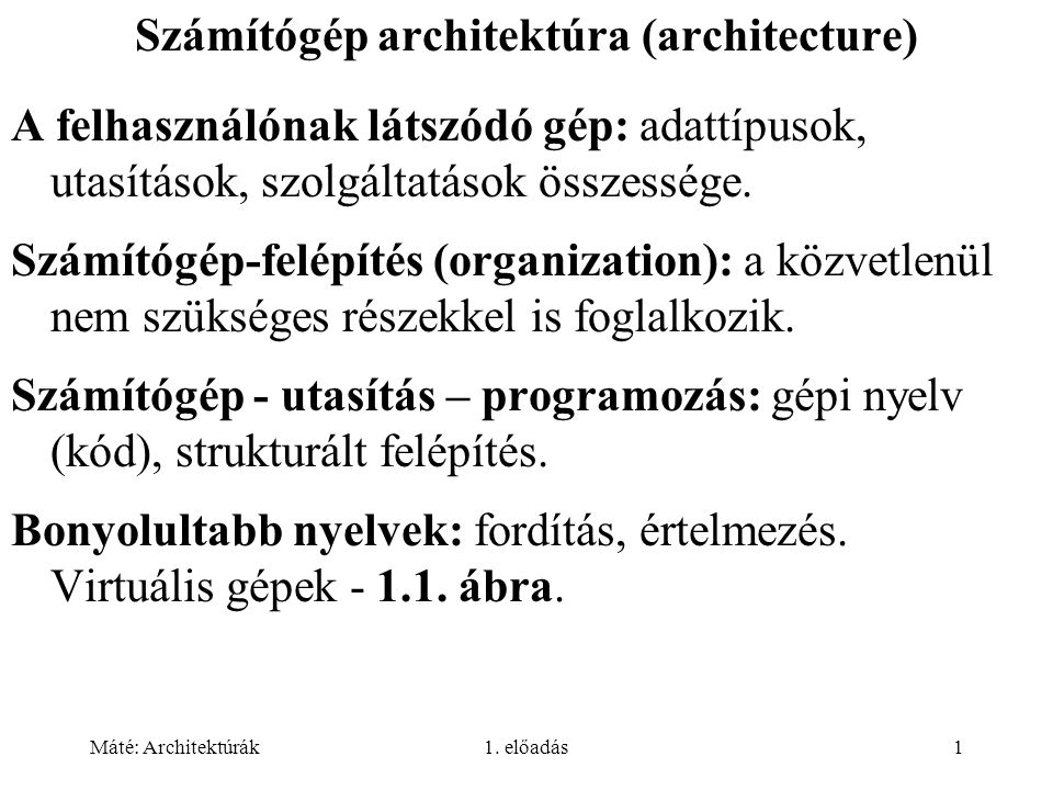 Máté: Architektúrák1.előadás2 Gépi, nyelvi szintek (1.2.