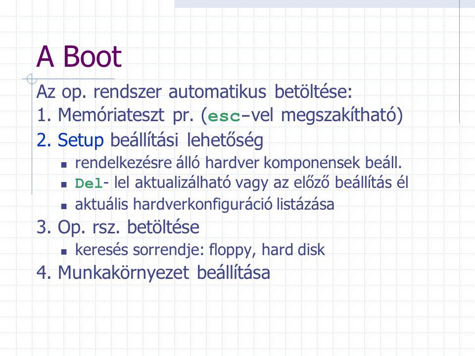 A Boot Az op. rendszer automatikus betöltése: 1. Memóriateszt pr.