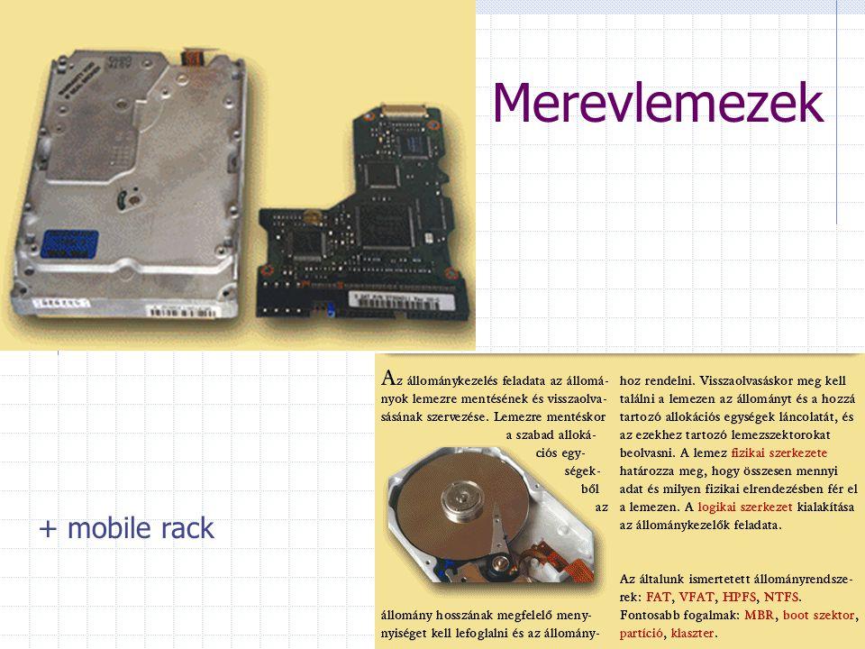 Merevlemezek + mobile rack