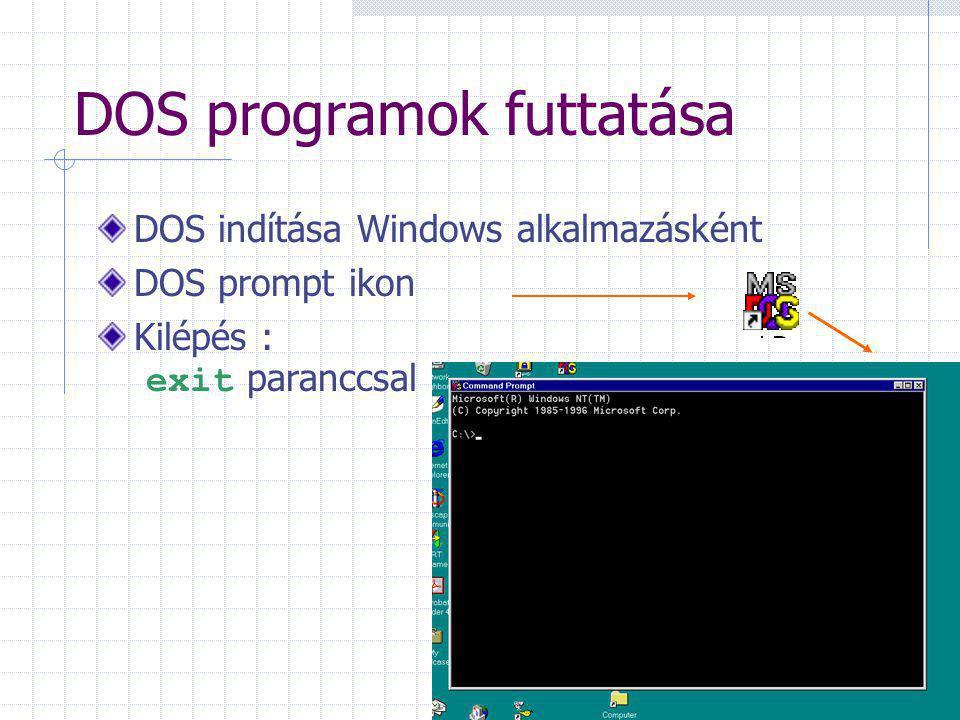 DOS programok futtatása DOS indítása Windows alkalmazásként DOS prompt ikon Kilépés : exit paranccsal