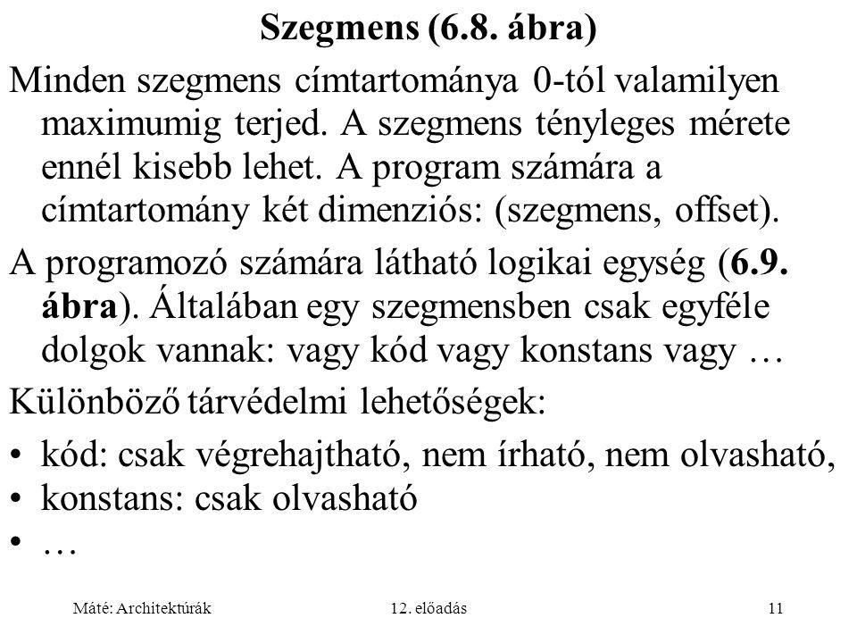 Máté: Architektúrák12. előadás11 Szegmens (6.8.