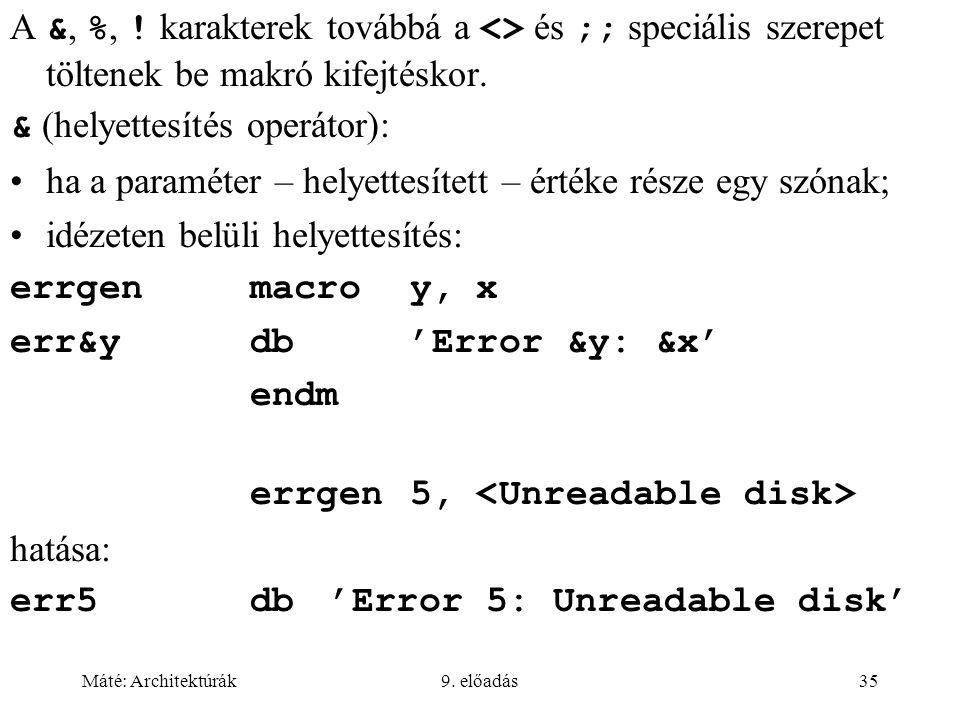 Máté: Architektúrák9. előadás35 A &, %, .