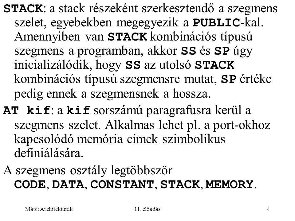 Máté: Architektúrák11.előadás15 PAGE[op1][,op2] Paraméter nélkül lapdobást jelent.