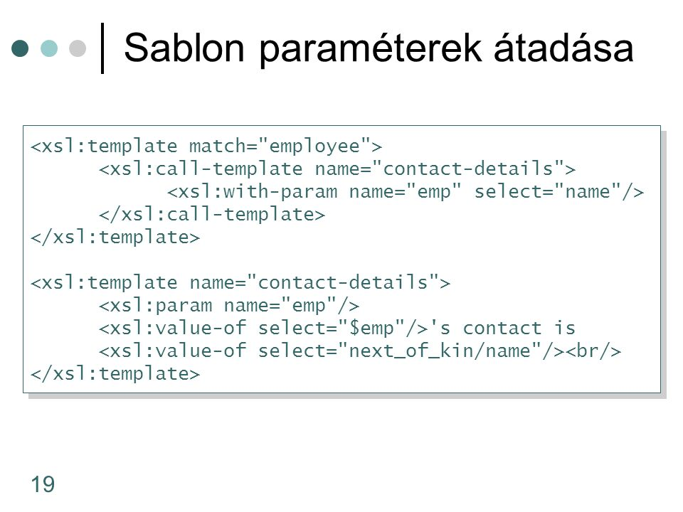 19 Sablon paraméterek átadása s contact is s contact is