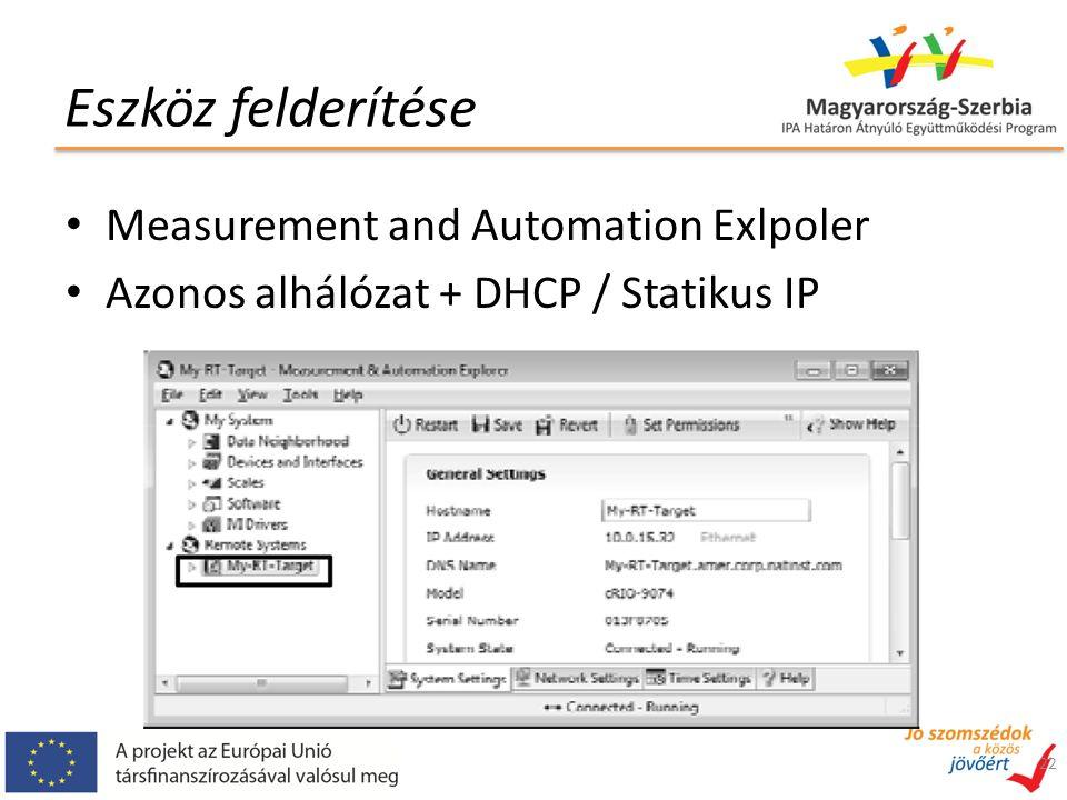 Eszköz felderítése Measurement and Automation Exlpoler Azonos alhálózat + DHCP / Statikus IP 22