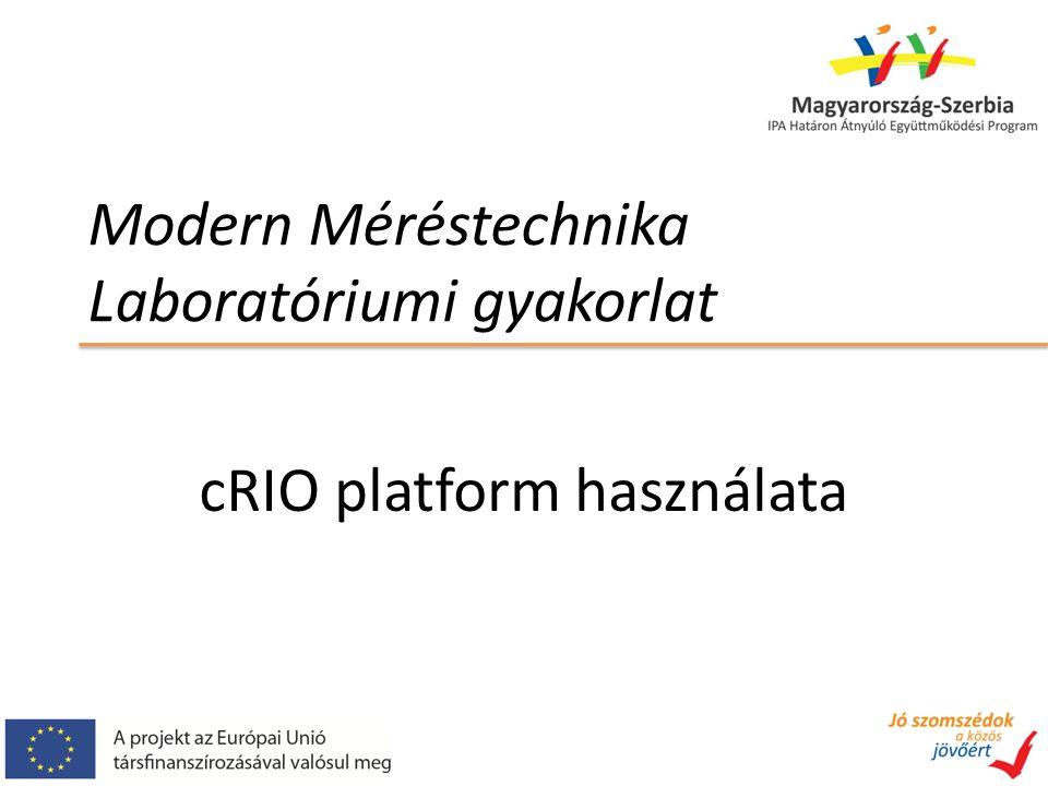 Modern Méréstechnika Laboratóriumi gyakorlat cRIO platform használata