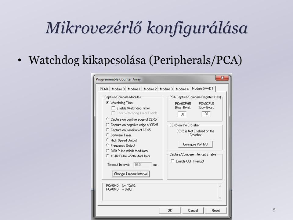 Mikrovezérlő konfigurálása Watchdog kikapcsolása (Peripherals/PCA) 8