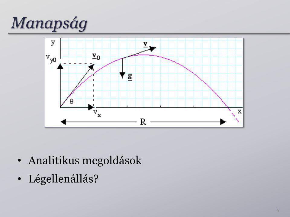 Numerikus szimuláció Differenciálegyenletek megoldása Közelítés Euler módszer 7