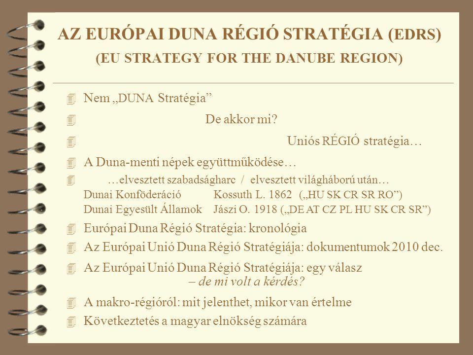 """4 Nem """" DUNA Stratégia"""" 4 De akkor mi? 4 Uniós RÉGIÓ stratégia… 4 A Duna-menti népek együttműködése… 4 …elvesztett szabadságharc / elvesztett világháb"""