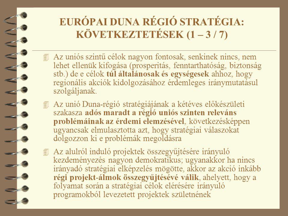 4 Az uniós szintű célok nagyon fontosak, senkinek nincs, nem lehet ellenük kifogása (prosperitás, fenntarthatóság, biztonság stb.) de e célok túl álta