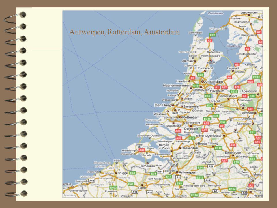 Antwerpen, Rotterdam, Amsterdam