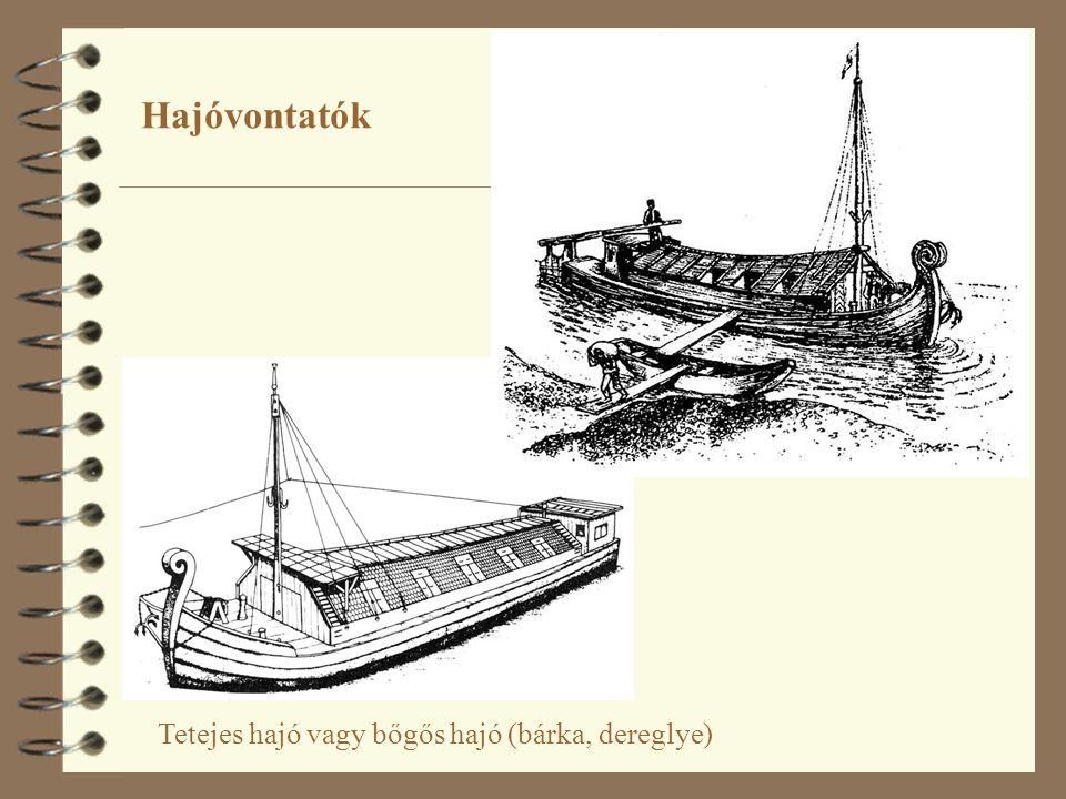 Tetejes hajó vagy bőgős hajó (bárka, dereglye) Hajóvontatók