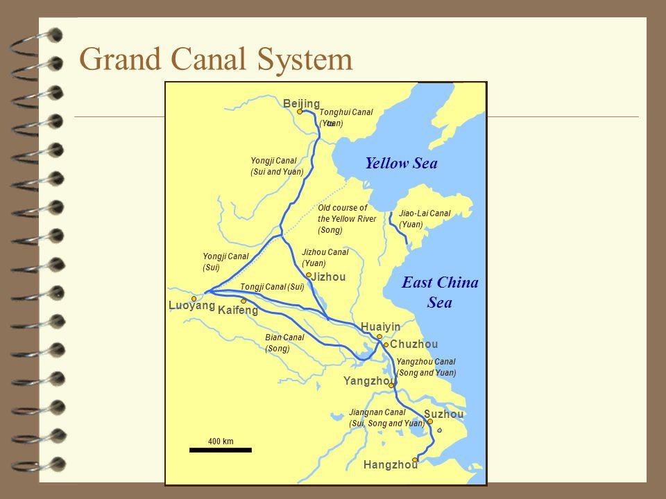 Grand Canal System Hangzhou Suzhou Yangzhou Chuzhou Jizhou Kaifeng Luoyang Beijing Huaiyin Bian Canal (Song) Tongji Canal (Sui) Jizhou Canal (Yuan) Ya