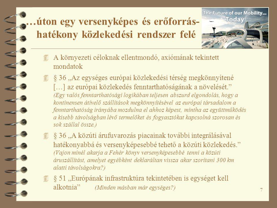 """7 4 A környezeti céloknak ellentmondó, axiómának tekintett mondatok 4 § 36 """"Az egységes európai közlekedési térség megkönnyítené […] az európai közlek"""