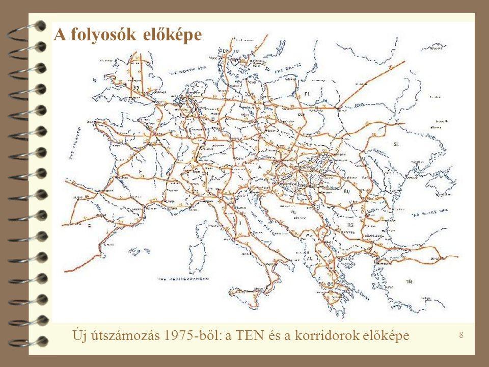 """9 4 A 80-as években folyosók 4 1992 TEN a Maastrichti szerződésben (EU-12 /16) 4 """"Közös hálózatot a közös piachoz - CTP (1992) 4 TEN-T = EU belső kapcsolat a külső versenyképesség erősítése érdekében 4 1989-től változások Európa politikai térképén 4 A TEN keleti kiterjesztése Transzeurópai hálózat – a TEN-T"""