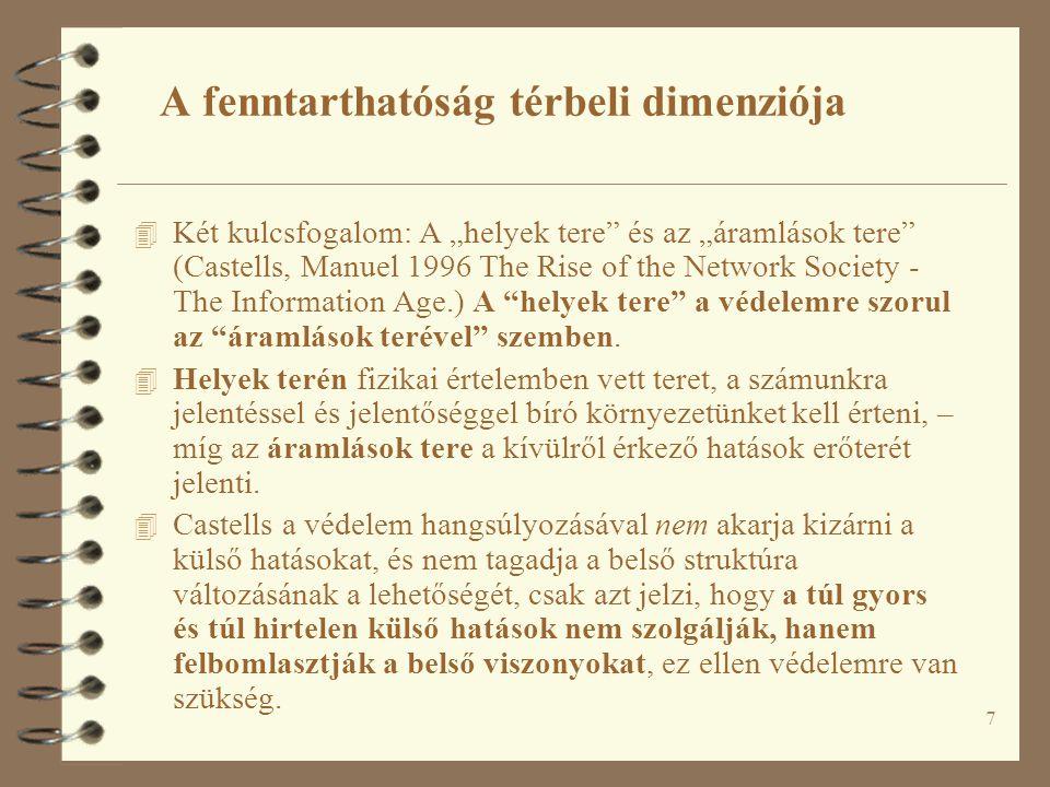 """7 4 Két kulcsfogalom: A """"helyek tere"""" és az """"áramlások tere"""" (Castells, Manuel 1996 The Rise of the Network Society - The Information Age.) A """"helyek"""