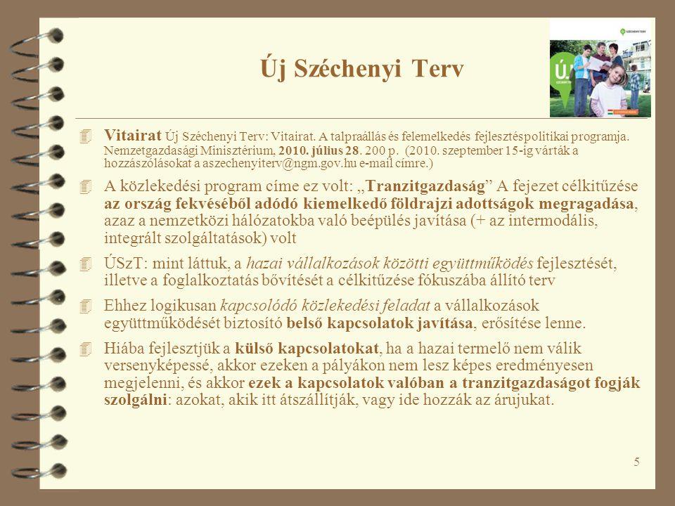 5 Új Széchenyi Terv 4 Vitairat Új Széchenyi Terv: Vitairat. A talpraállás és felemelkedés fejlesztéspolitikai programja. Nemzetgazdasági Minisztérium,