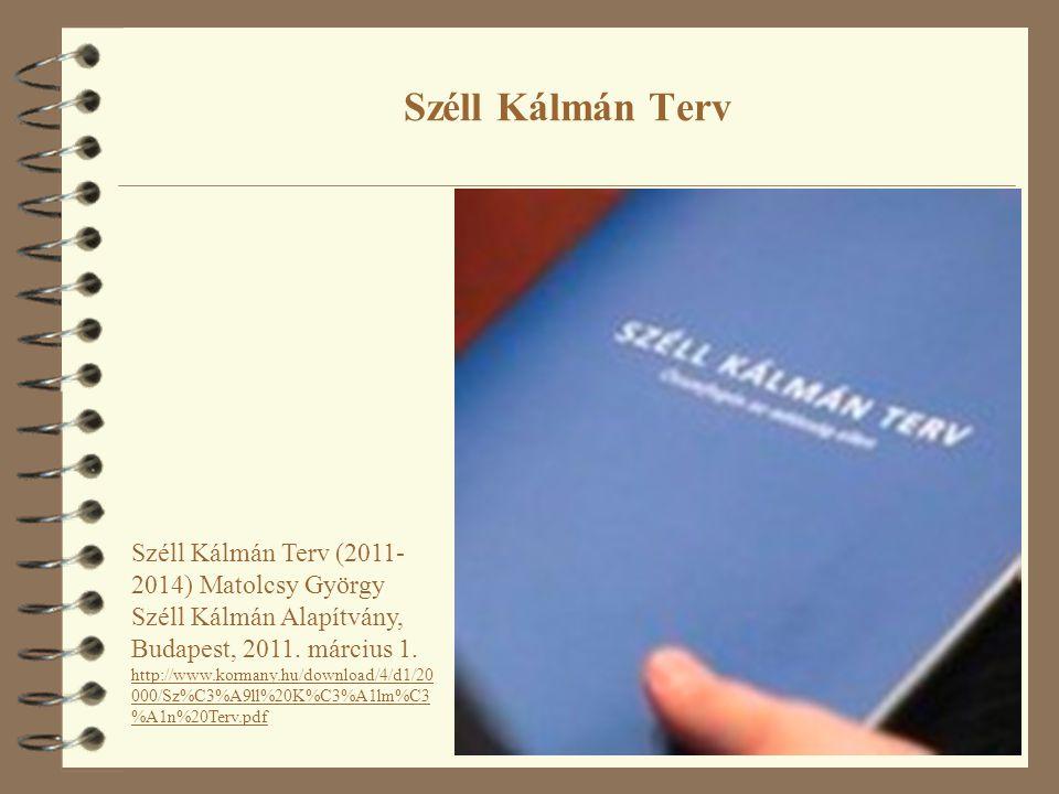 7 Széll Kálmán Terv Széll Kálmán Terv (2011- 2014) Matolcsy György Széll Kálmán Alapítvány, Budapest, 2011.