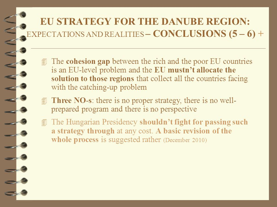 EU STRATEGY FOR THE DANUBE REGION: EXPECTATIONS AND REALITIES Tamás Fleischer Institute for World Economics Research Centre of Economic and Regional Studies of the Hungarian Academy of Sciences tamas.fleischer@krtk.mta.hu Informal meeting on the questions of the Great Mekong Delta Strategy and the EU Danube Strategy with the participation of the delegation of the Ritsumeikan University and the CERS HAS Budapest, 21 February 2013.