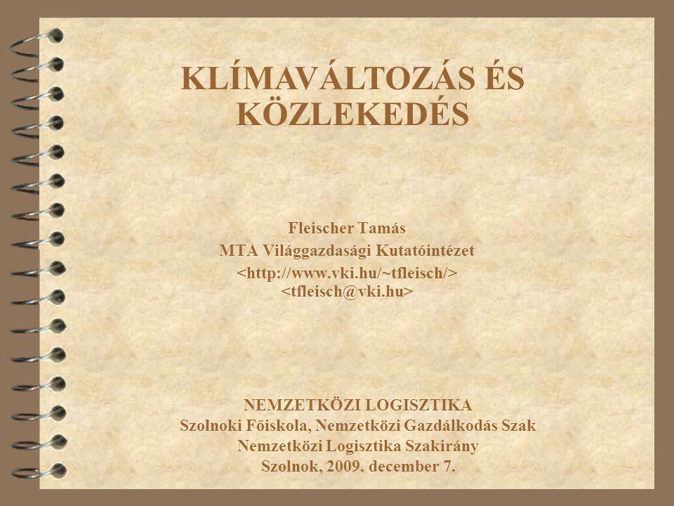 Fleischer Tamás MTA Világgazdasági Kutatóintézet NEMZETKÖZI LOGISZTIKA Szolnoki Főiskola, Nemzetközi Gazdálkodás Szak Nemzetközi Logisztika Szakirány Szolnok, 2009.