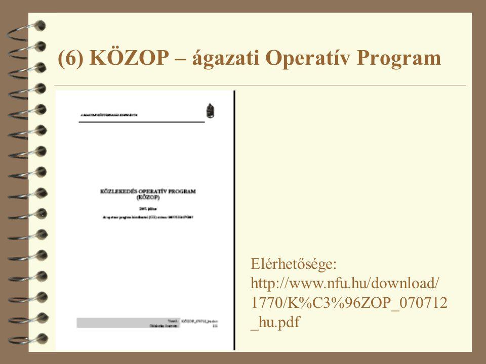 (6) KÖZOP – ágazati Operatív Program Elérhetősége: http://www.nfu.hu/download/ 1770/K%C3%96ZOP_070712 _hu.pdf