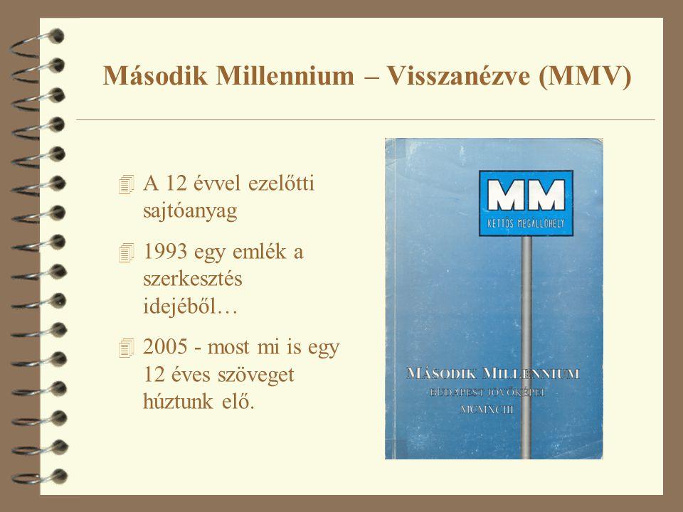 Második Millennium – Visszanézve (MMV) 4 A 12 évvel ezelőtti sajtóanyag 4 1993 egy emlék a szerkesztés idejéből… 4 2005 - most mi is egy 12 éves szöve