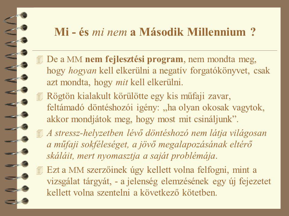 Mi - és mi nem a Második Millennium ? 4 De a MM nem fejlesztési program, nem mondta meg, hogy hogyan kell elkerülni a negatív forgatókönyvet, csak azt