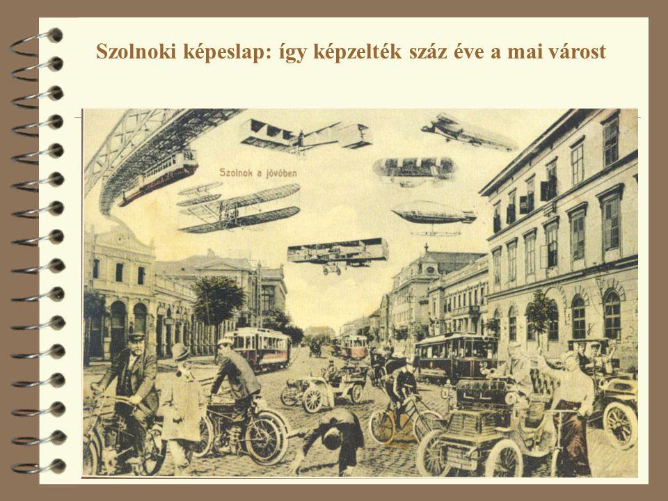 34 Szolnoki képeslap: így képzelték száz éve a mai várost