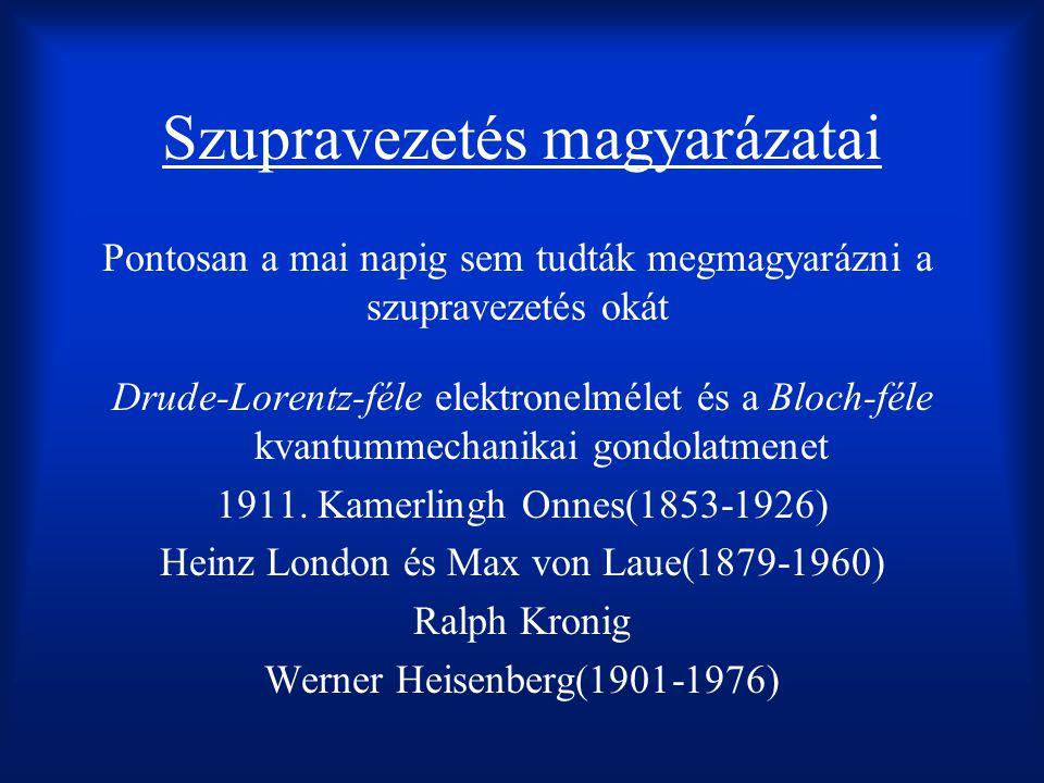 Szupravezetés magyarázatai Drude-Lorentz-féle elektronelmélet és a Bloch-féle kvantummechanikai gondolatmenet 1911.