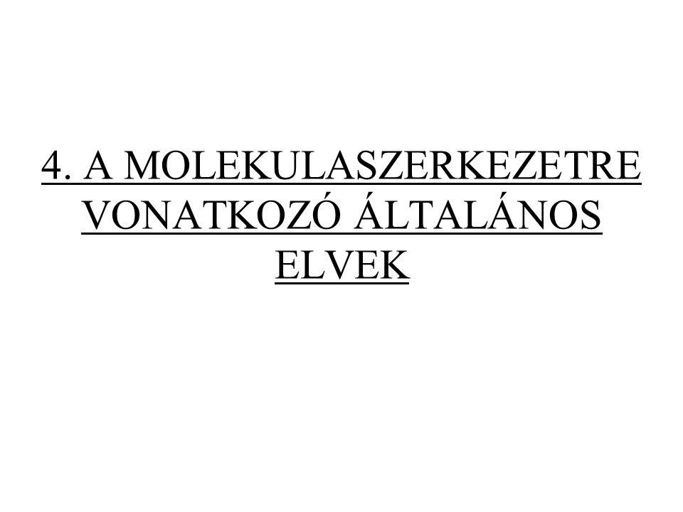 4. A MOLEKULASZERKEZETRE VONATKOZÓ ÁLTALÁNOS ELVEK