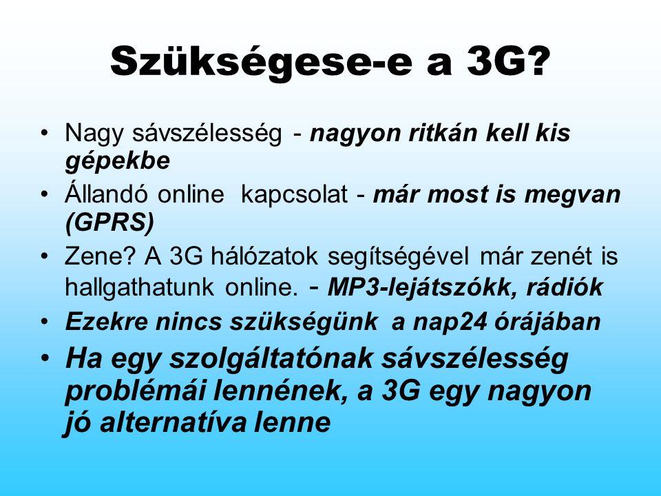 Szükségese-e a 3G.