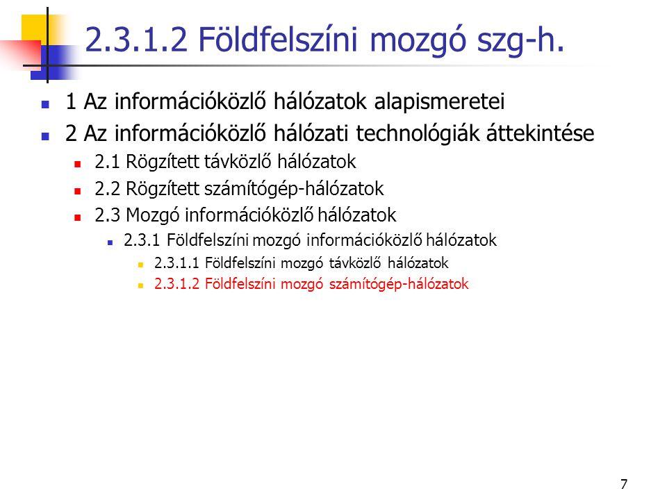7 1 Az információközlő hálózatok alapismeretei 2 Az információközlő hálózati technológiák áttekintése 2.1 Rögzített távközlő hálózatok 2.2 Rögzített s